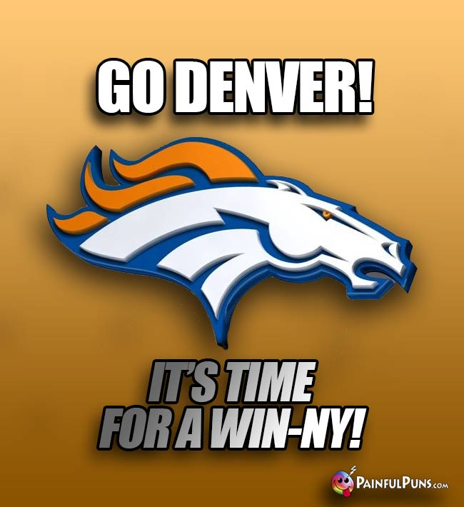 Go Dwnver! It's time for a Win-ny!