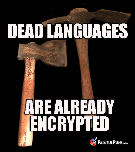 Dead Languages Are Already Encrypted