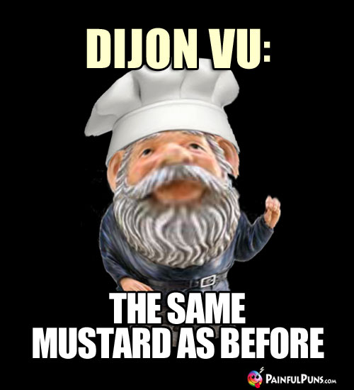 Dijon Vu: The Same Mustard as Before