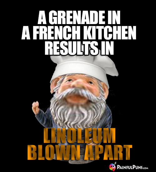 A grenade in a French kitchen results in Linoleum Blown Apart.