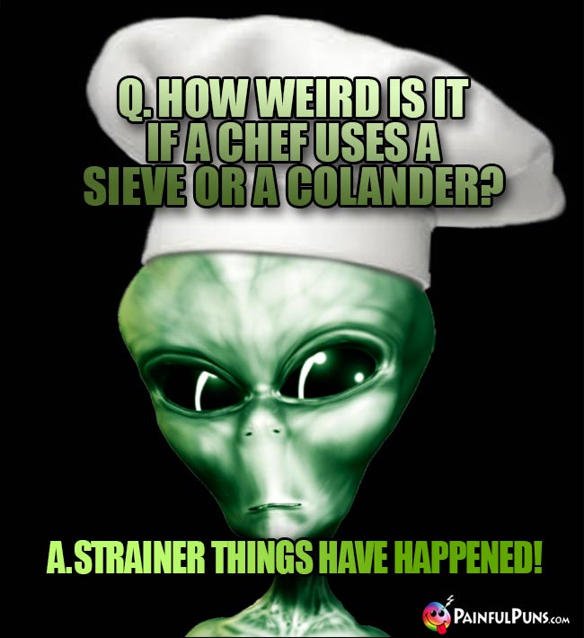 Et Chef Asks: How weird is it if a chef uses a sieve or a colander? A. Stainer things have happened!