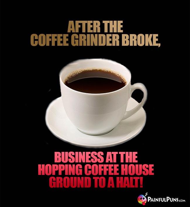coffee grinder Espresso Ground Coffee Espresso And Coffee Puns