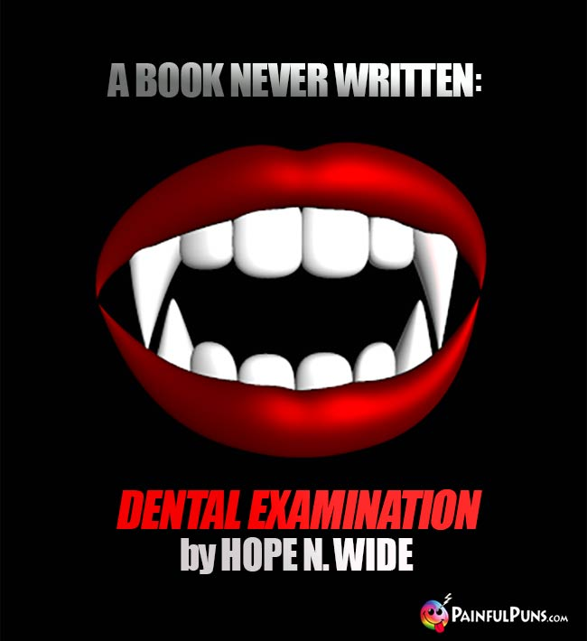A book never written: Dental Examination by Hope N Wide