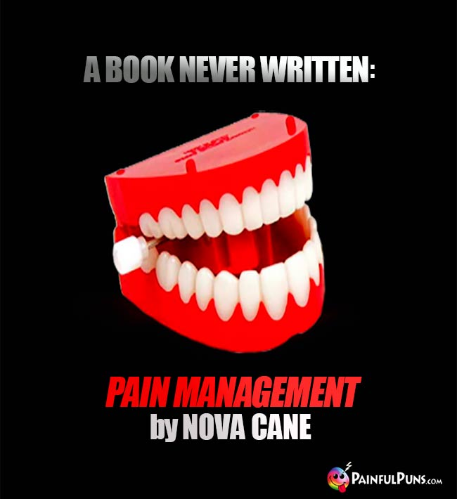 A book never written: Pain Management by Nova Cane