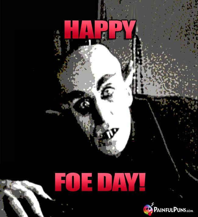 Vampire Says: Happy Foe Day!
