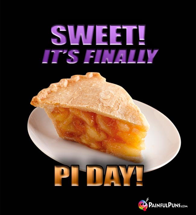 Sweet! It's Finally Pi Day!