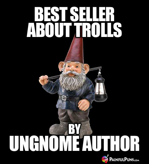 Best seller about trolls, by Ungnome Author