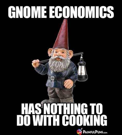 Gnome Economics has nothing to do with cooking.