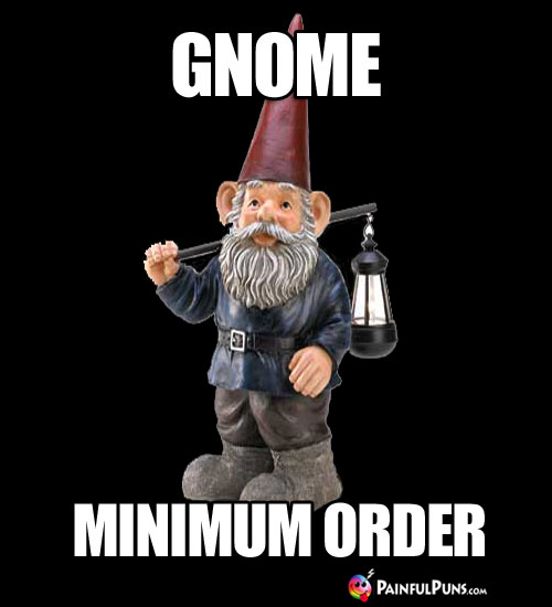Gnome Minimum Order