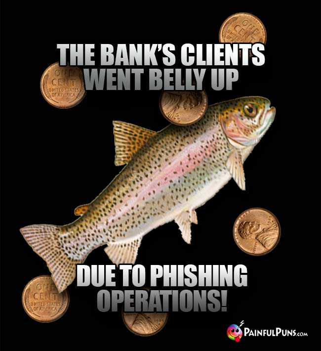 The bank's clients went belly up due to phishing operations!