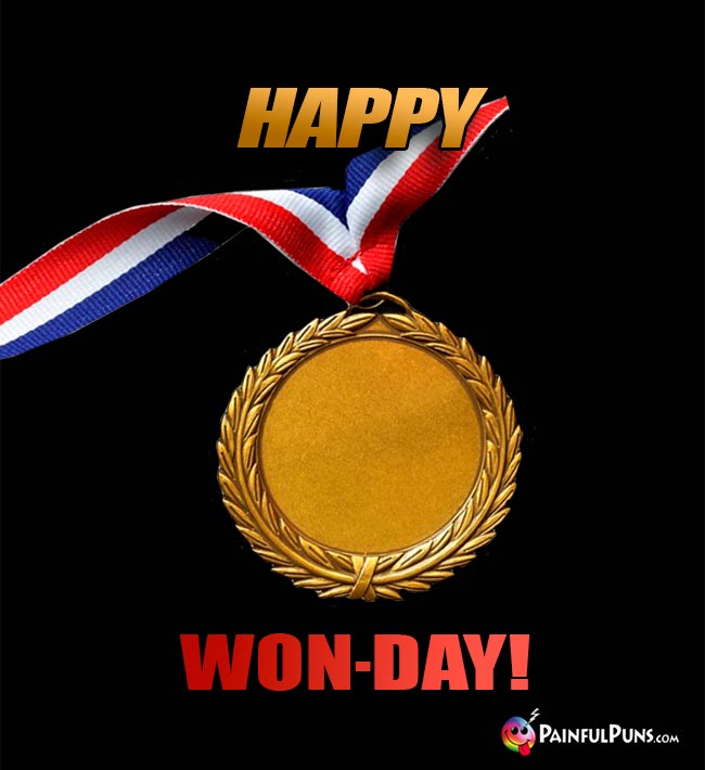 Gold Medal Says: Happy Won-Day!