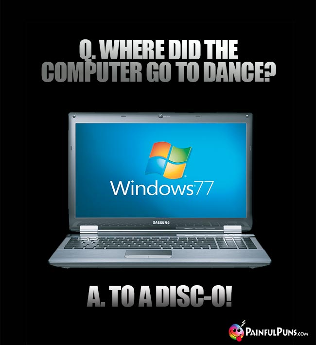 Q. Where did the computer go to dance? A. To a Disc-O!