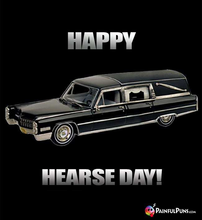 Happy Hearse Day!