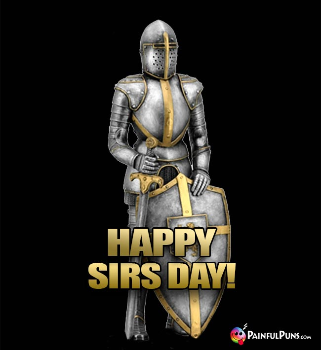 Knight Says: Happy Sirs Day!