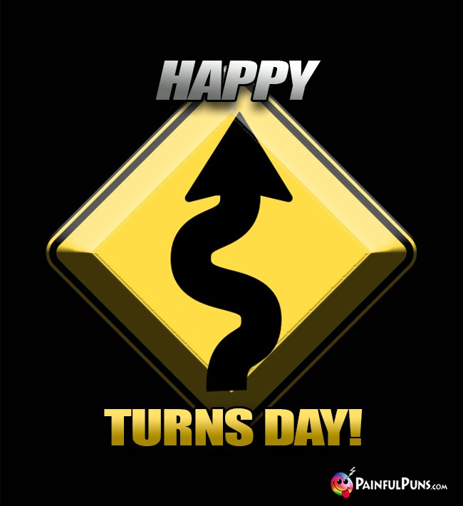 Happy Turns Day!