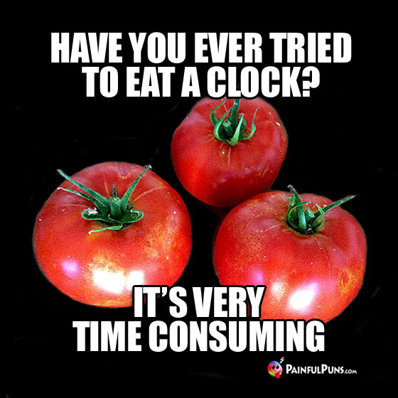 Have You Ever Tried to Eat a Clock? It's Very Time Consuming