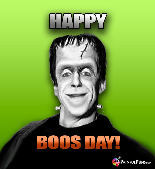 Herman Munster Says: Happy Boos Day!