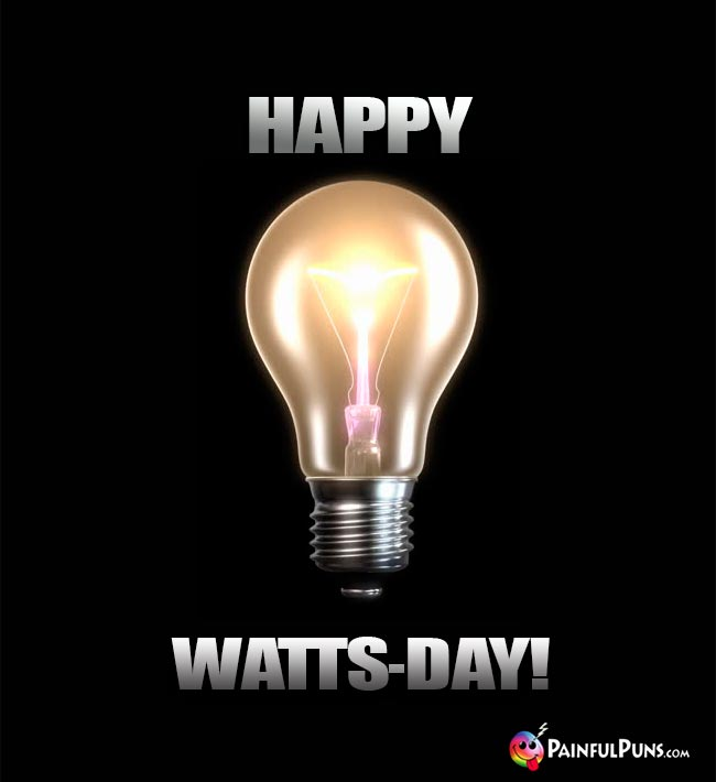Happy Watts-Day!